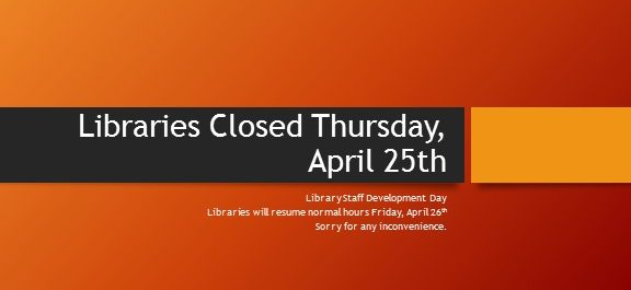 Library Closed Thursday, April 25th